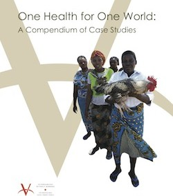 One Health for One World: A Compendium of Case Studies by VSF Canada