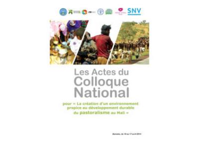 La création d'un environnement propice au développement durable du pastoralisme au Mali : Actes du colloque national de Bamako